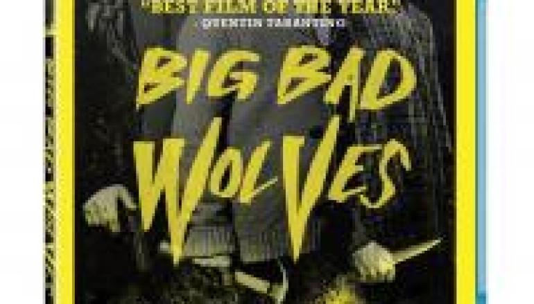 Movie Pick & Peek: BIG BAD WOLVES