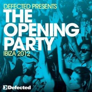 Defected Ibiza Opening Party 2012