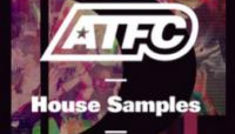 ATFC Bring You Royalty Free House Samples
