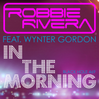 Robbie Rivera - In The Morning