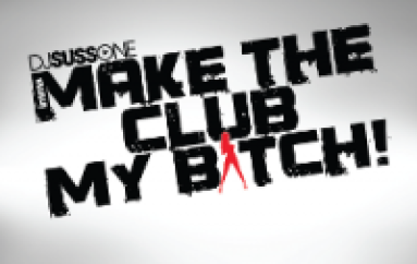 New Music: Make The Club My Bitch [MUSIC]