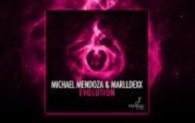 NEW MUSIC: Michael Mendoza & MarllDexx – Evolution