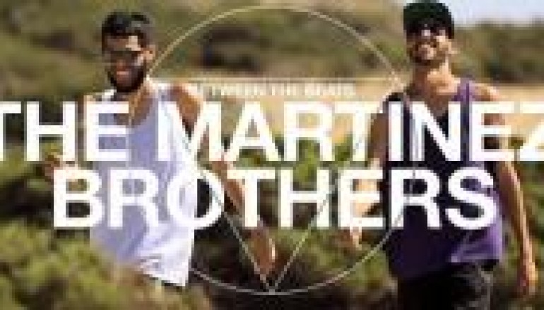 Mini Doc Takes A Look Into Life of The Martinez Brothers