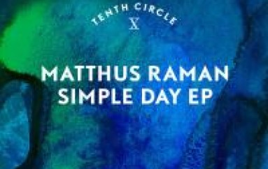 NEW MUSIC: Matthus Raman – Simple Day EP