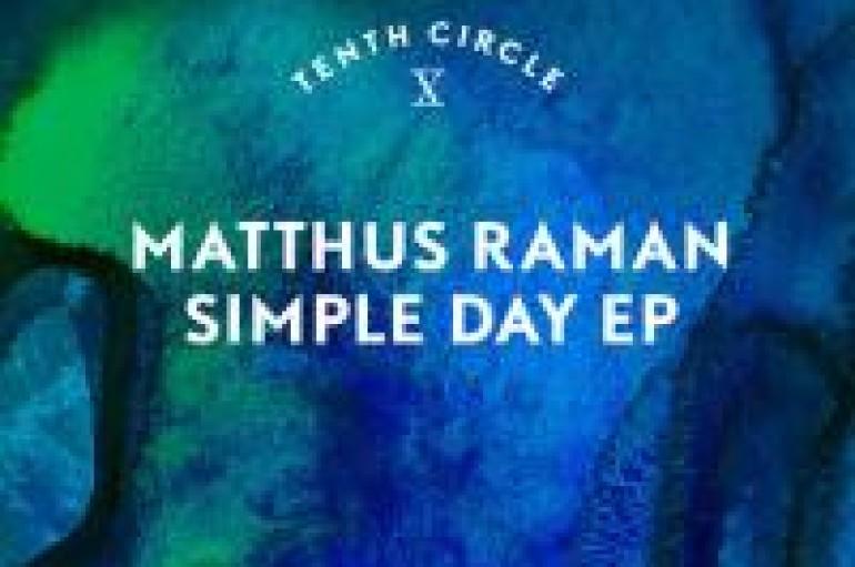 NEW MUSIC: Matthus Raman – Simple Day EP