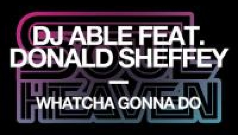 NEW MUSIC: DJ Able Asks Watcha Gonna Do