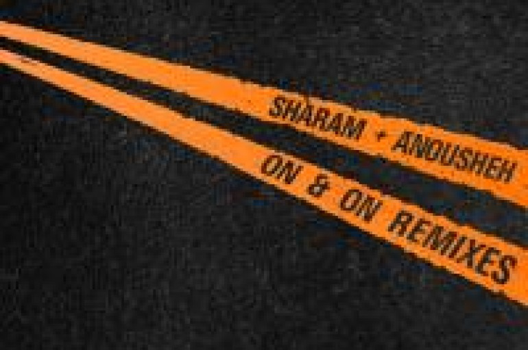 NEW MUSIC: Sharam + Anousheh – On & On Remixes