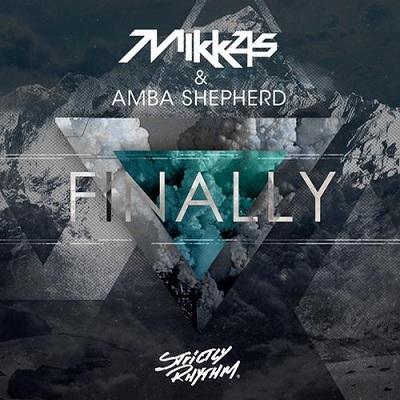 Get Your Hands On Mikkas New Jam Finally Featuring Amba Shepherd