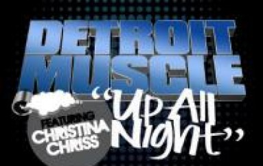 Watch Then Download New Track Up All Night By Detroit Muscle [VIDEO+MUSIC]