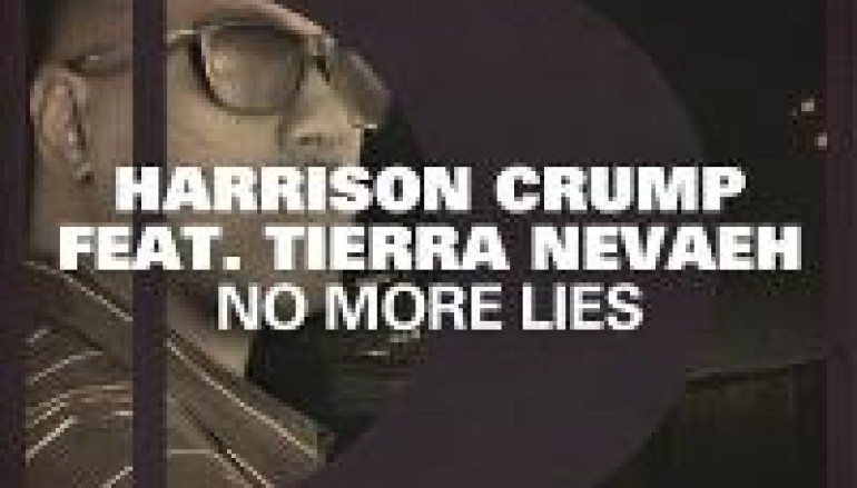 Listen To Harrison Crump's Latest No More Lies Ft. Tierra Nevaeh