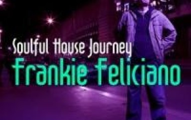 "Frankie Feliciano Takes You On A ""Soulful House Journey"""