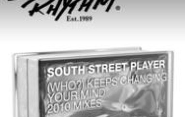 SOUTH STREET PLAYER – [WHO?] KEEPS CHANGING YOUR MIND (2010 REMIXES)